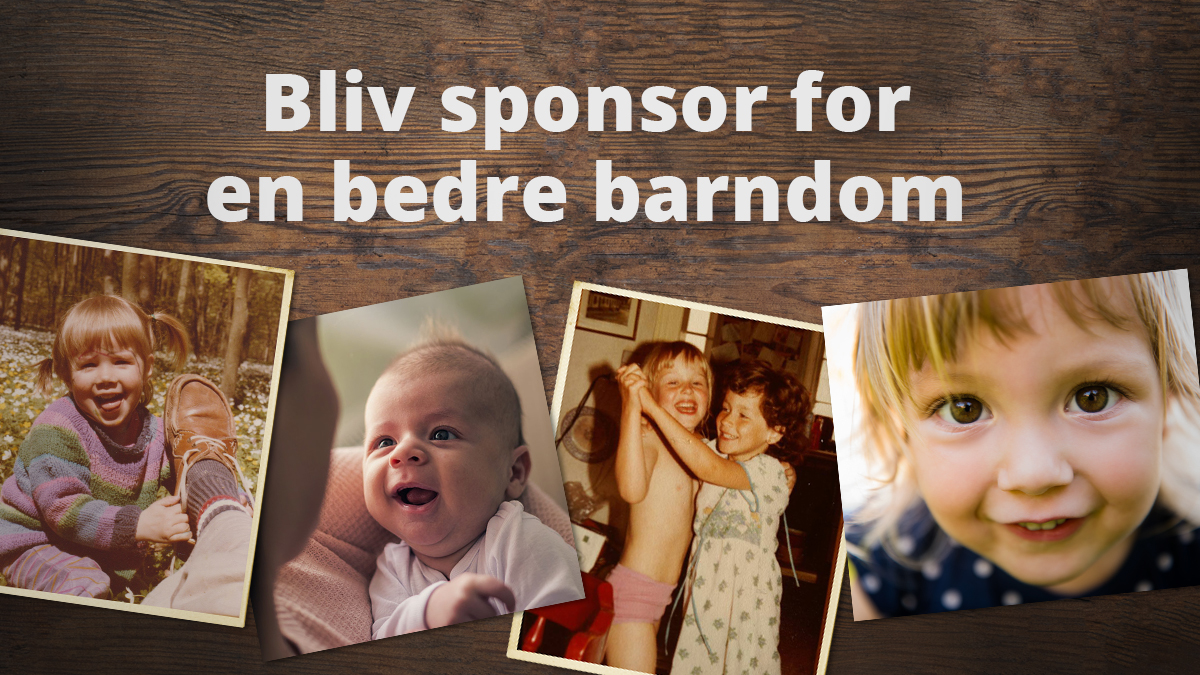 Bliv sponsor for en bedre barndom